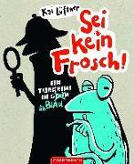Cover-Bild zu Lüftner, Kai: Sei kein Frosch!