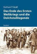 Cover-Bild zu Groß, Gerhard: Das Ende des Ersten Weltkriegs und die Dolchstoßlegende
