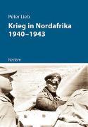 Cover-Bild zu Lieb, Peter: Krieg in Nordafrika 1940-1943