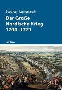 Cover-Bild zu Lehnstaedt, Stephan: Der Große Nordische Krieg 1700-1721