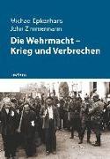 Cover-Bild zu Epkenhans, Michael: Die Wehrmacht - Krieg und Verbrechen