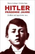 Cover-Bild zu Rapp, Christian: Hitler - prägende Jahre
