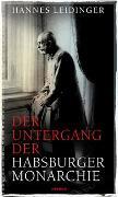 Cover-Bild zu Leidinger, Hannes: Der Untergang der Habsburgermonarchie