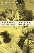 Cover-Bild zu Leidinger, Hannes: Habsburgs Last War: The Filmic Memory (1918 to the Present)