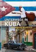 Cover-Bild zu KUNTH Verlag GmbH & Co. KG: Unterwegs in Kuba