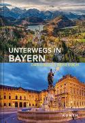 Cover-Bild zu KUNTH Verlag (Hrsg.): Unterwegs in Bayern