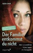 Cover-Bild zu Said, Aylin: Der Familie entkommst du nicht
