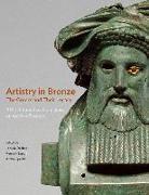 Cover-Bild zu Daehner, Jens M.: Artistry in Bronze - The Greeks and Their Legacy XIXth Internationl Congress on Ancient Bronzes