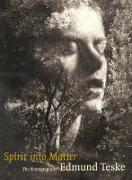 Cover-Bild zu Cox, .: Spirit into Matter - The Photographs of Edmund Teske