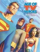 Cover-Bild zu Jason Hofius: Age Of TV Heroes: The Live-Action Adventures Of Your Favorite Comic Book Characters