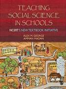 Cover-Bild zu George, Alex M.: Teaching Social Science in Schools: Ncert's New Textbook Initiative