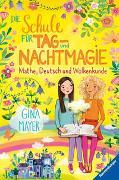 Cover-Bild zu Mayer, Gina: Die Schule für Tag- und Nachtmagie, Band 2: Mathe, Deutsch und Wolkenkunde