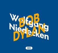 Cover-Bild zu Niedecken, Wolfgang: Wolfgang Niedecken über Bob Dylan