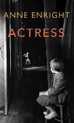 Cover-Bild zu Enright, Anne: Actress