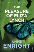 Cover-Bild zu Enright, Anne: The Pleasure of Eliza Lynch