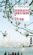 Cover-Bild zu Strittmatter, Kai: Gebrauchsanweisung für China (eBook)