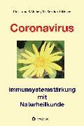 Cover-Bild zu E. Weber, Christiane: Coronavirus - Immunsystemstärkung (eBook)