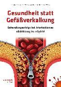 Cover-Bild zu Weber, Dr. med. Bernhard: Gesundheit statt Gefäßverkalkung (eBook)