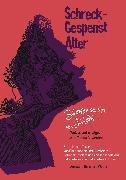 Cover-Bild zu Weber, Bernhard (Hrsg.): Schreck-Gespenst Alter (eBook)