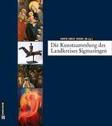 Cover-Bild zu Weber, Edwin Ernst: Die Kunstsammlung des Landkreises Sigmaringen