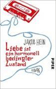 Cover-Bild zu Hein, Jakob: Liebe ist ein hormonell bedingter Zustand (eBook)