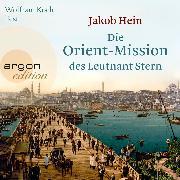 Cover-Bild zu Hein, Jakob: Die Orient-Mission des Leutnant Stern (Gekürzte Lesung) (Audio Download)