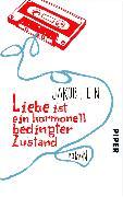 Cover-Bild zu Hein, Jakob: Liebe ist ein hormonell bedingter Zustand