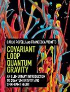 Cover-Bild zu Rovelli, Carlo: Covariant Loop Quantum Gravity: An Elementary Introduction to Quantum Gravity and Spinfoam Theory