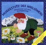 Cover-Bild zu Schmid-Germann, Susanna: Muggestutz der Haslizwerg - Abenteuer auf dem Zwergenweg