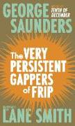 Cover-Bild zu Saunders, George: The Very Persistent Gappers of Frip