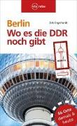 Cover-Bild zu Engelhardt, Dirk: Berlin - Wo es die DDR noch gibt