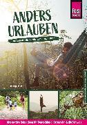 Cover-Bild zu Engelhardt, Dirk: Anders urlauben: Alternative Reiseideen für Deutschland, Österreich und die Schweiz (eBook)