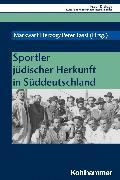 Cover-Bild zu Herzog, Markwart (Hrsg.): Sportler jüdischer Herkunft in Süddeutschland (eBook)