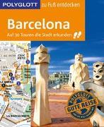 Cover-Bild zu Macher, Julia: POLYGLOTT Reiseführer Barcelona zu Fuß entdecken
