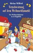 Cover-Bild zu Wilfert, Stefan: Verschwörung auf dem Weihnachtsmarkt (eBook)