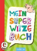 Cover-Bild zu Löwenberg, Ute: Mein super Witzebuch (eBook)