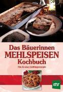 Cover-Bild zu Leopold Stocker Verlag (Hrsg.): Das Bäuerinnen Mehlspeisenkochbuch