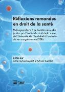 Cover-Bild zu Dupont, Anne-Sylvie: Réflexions romandes en droit de la santé