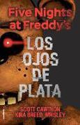 Cover-Bild zu Cawthon, Scott: Five Nights at Freddy's. Los Ojos de Plata