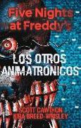 Cover-Bild zu Cawthon, Scott: Five Nights at Freddy's. Los Otros Animatronicos