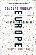 Cover-Bild zu Murray, Douglas: The Strange Death of Europe: Immigration, Identity, Islam