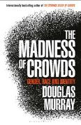 Cover-Bild zu Murray, Douglas: The Madness of Crowds