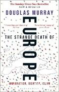Cover-Bild zu Murray, Douglas: The Strange Death of Europe