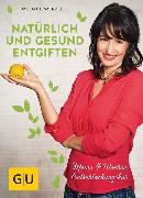 Cover-Bild zu Wenzel, Melanie: Natürlich und gesund entgiften (eBook)