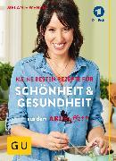 Cover-Bild zu Wenzel, Melanie: ARD-Buffet: Meine besten Rezepte für Schönheit und Gesundheit (eBook)