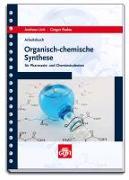 Cover-Bild zu Link, Andreas: Arbeitsbuch organisch-chemische Synthese