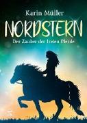 Cover-Bild zu Müller, Karin: Nordstern - Der Zauber der freien Pferde (eBook)