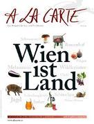Cover-Bild zu Grünwald, Christian (Hrsg.): A la Carte: Wien ist Land