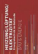 Cover-Bild zu Schmid, Christoph: Heizung/Lüftung/Elektrizität