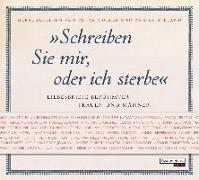 Cover-Bild zu Müller, Petra (Hrsg.): Schreiben Sie mir, oder ich sterbe
